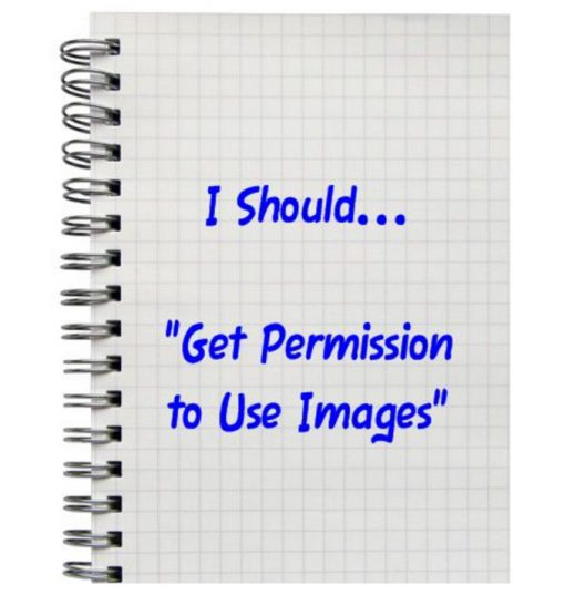 "I Should... ""Get Permission to Use Images"""