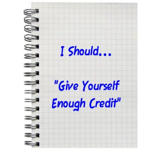 "I Should... ""Give Yourself Enough Credit"""