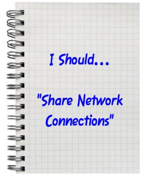 "I Should... ""Share Network Connections"""