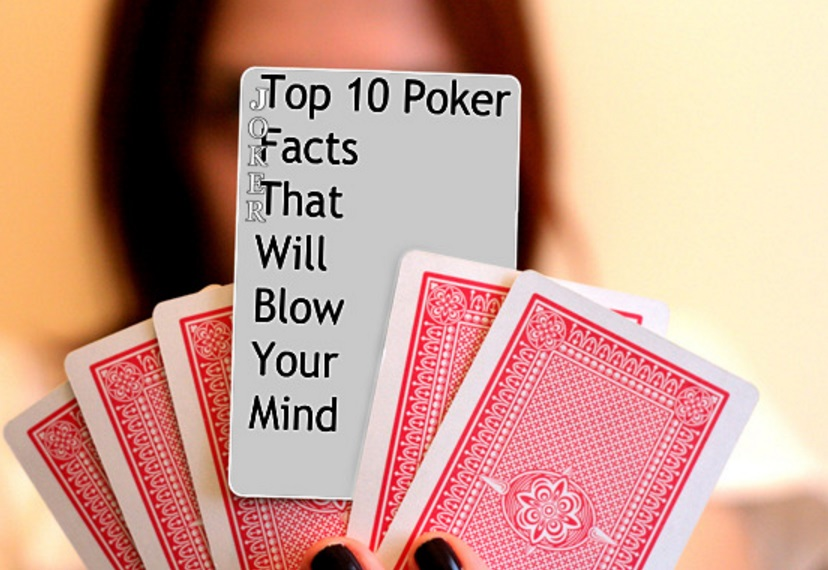 Top 10 Poker Facts That Will Blow Your Mind